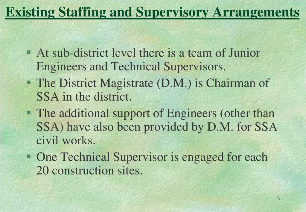 Existing Staffing and Supervisory Arrangements