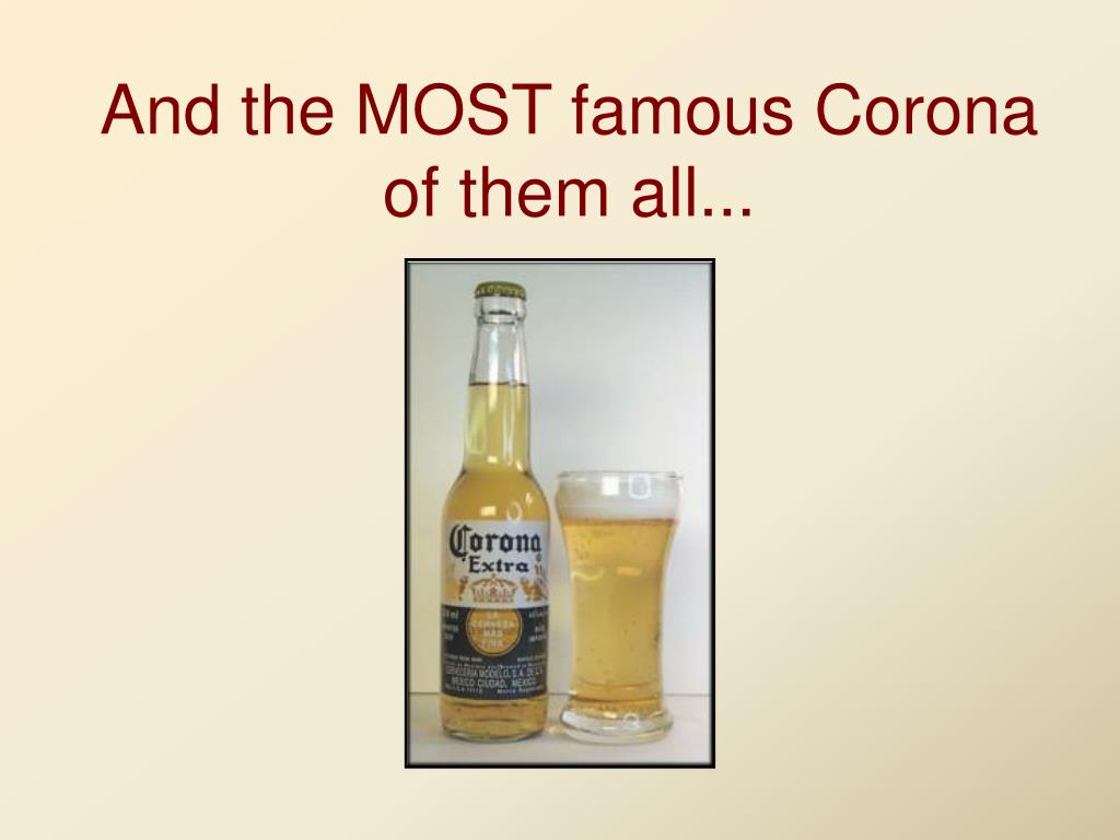 And the MOST famous Corona of them all...