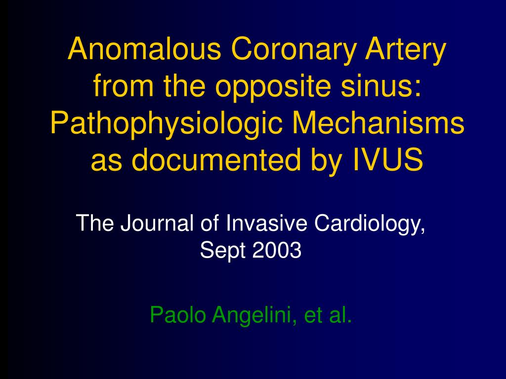 Anomalous Coronary Artery from the opposite sinus: Pathophysiologic Mechanisms as documented by IVUS