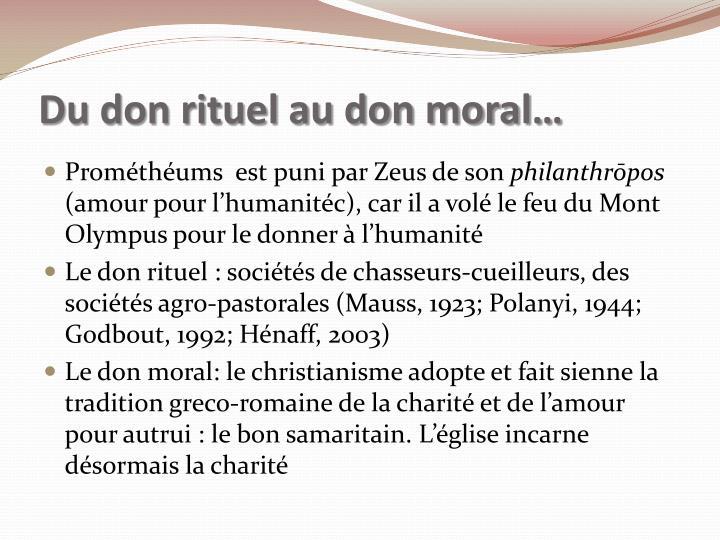 Du don rituel au don moral…
