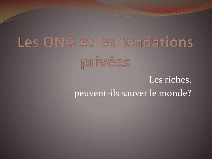 Les ONG et les fondations privées