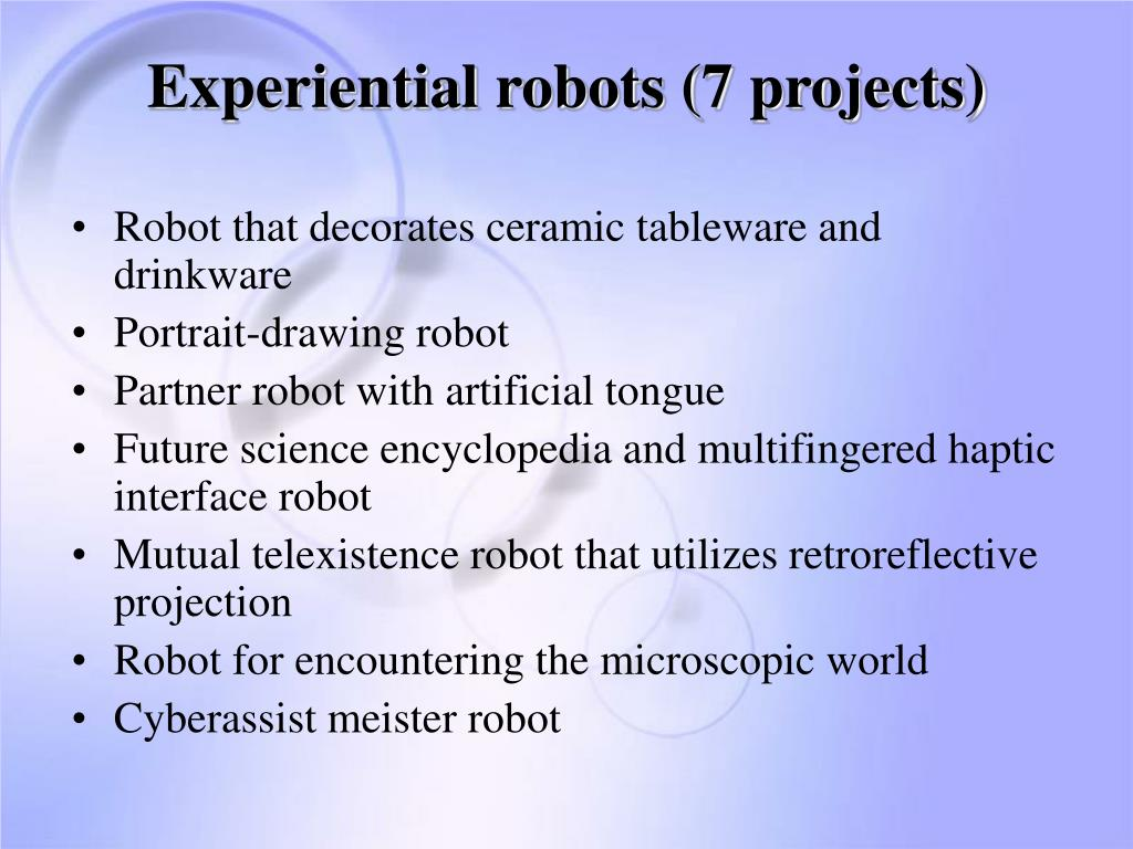 Experiential robots (7 projects)