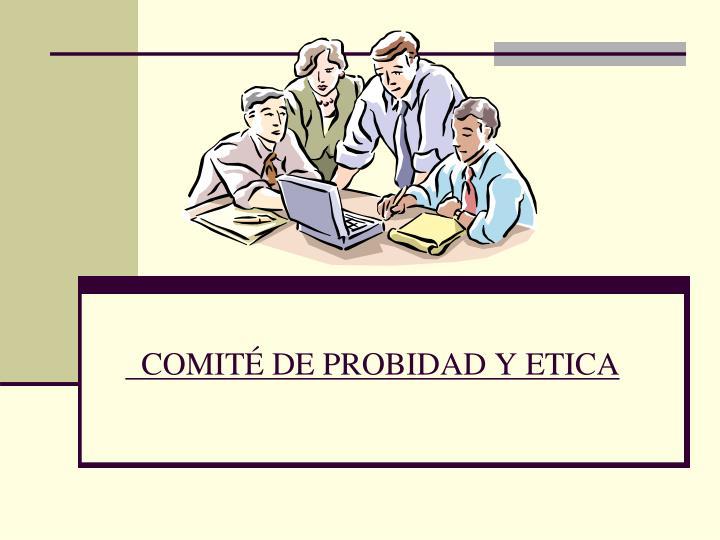COMITÉ DE PROBIDAD Y ETICA