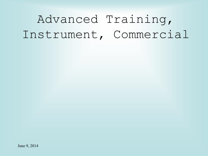 Advanced Training, Instrument, Commercial