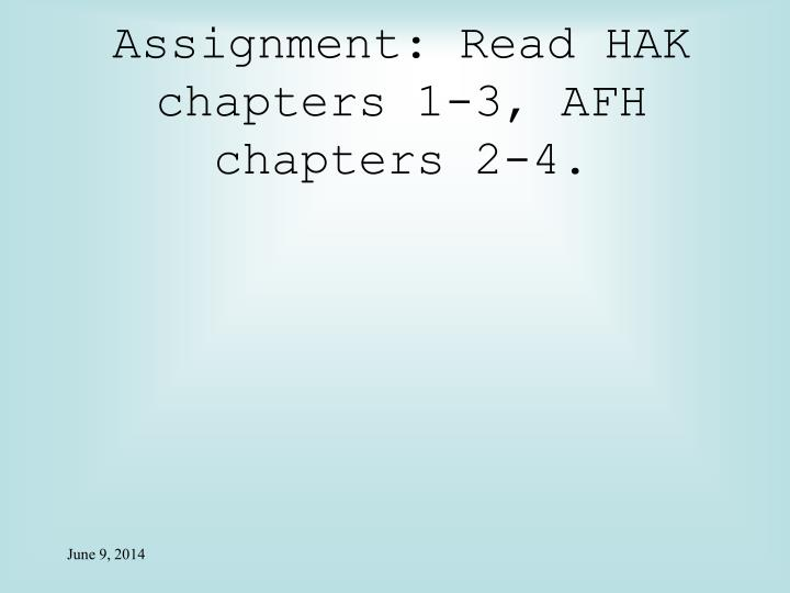 Assignment: Read HAK chapters 1-3, AFH chapters 2-4.