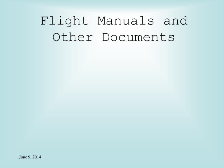 Flight Manuals and Other Documents