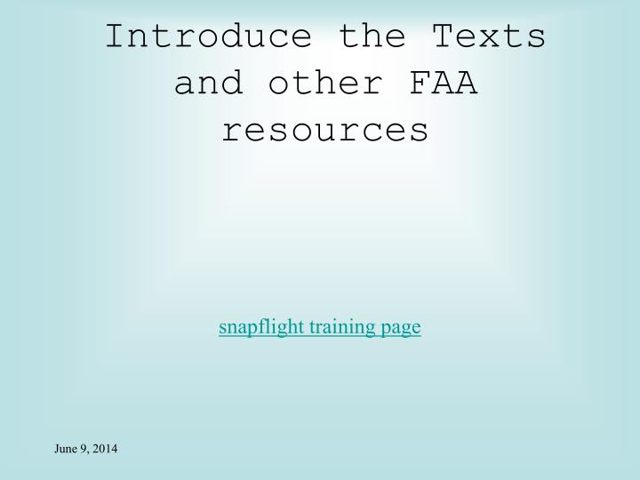 Introduce the Texts and other FAA resources