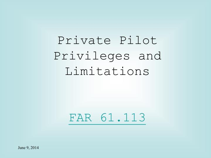 Private Pilot Privileges and Limitations