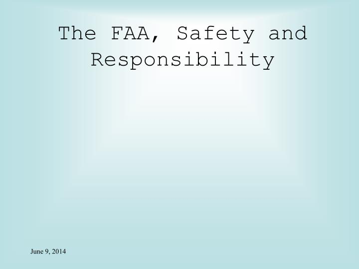 The FAA, Safety and Responsibility