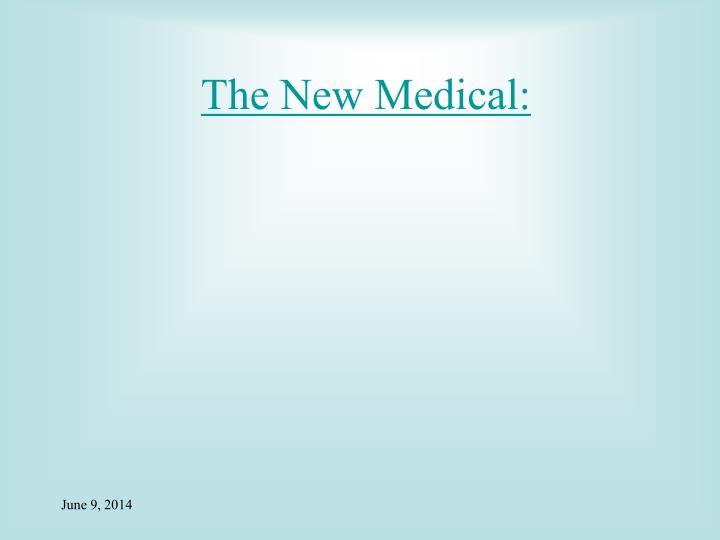 The New Medical: