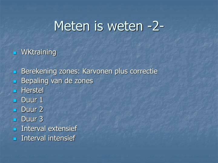 Meten is weten -2-