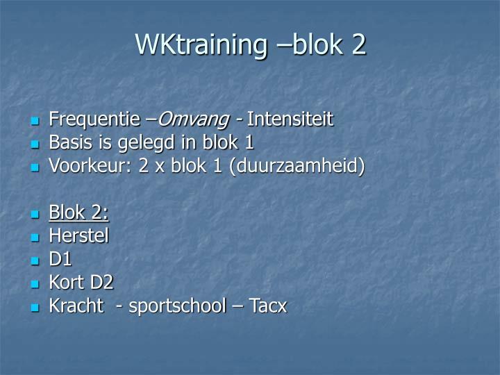 WKtraining –blok 2