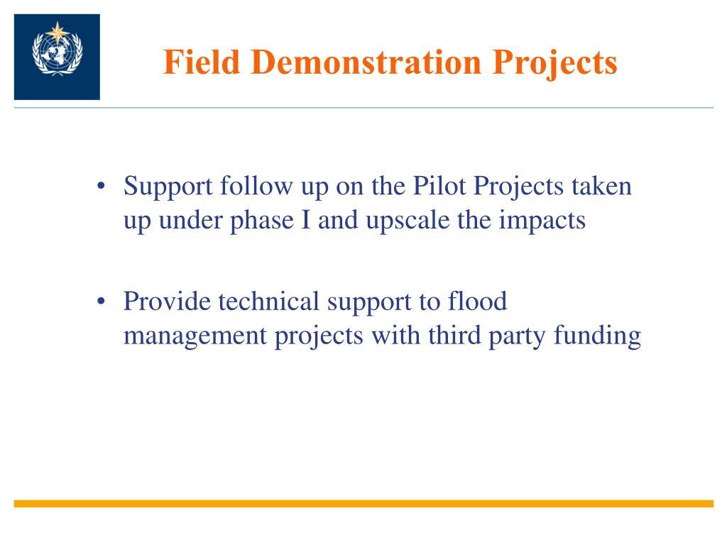 Field Demonstration Projects