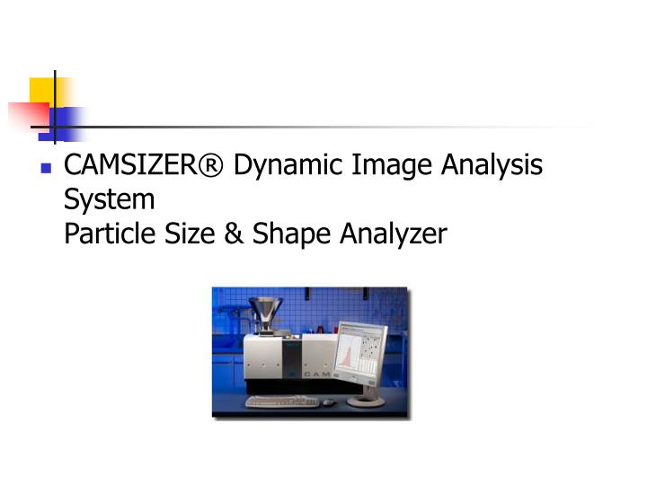 CAMSIZER® Dynamic Image Analysis System