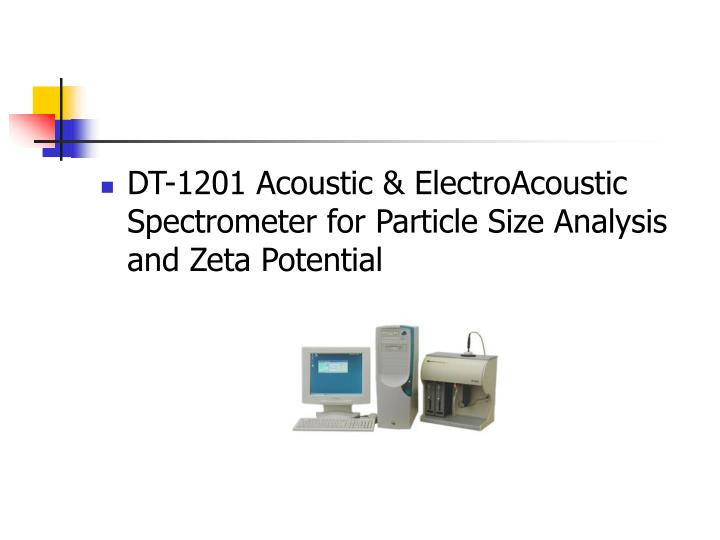 DT-1201 Acoustic & ElectroAcoustic Spectrometer for Particle Size Analysis and Zeta Potential