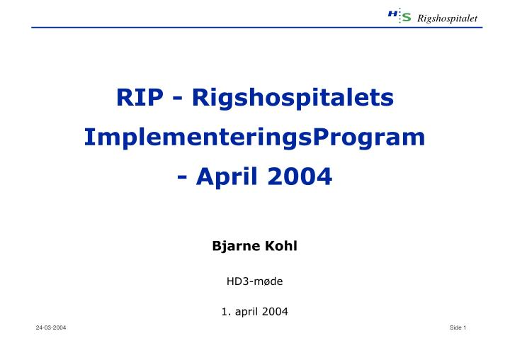 Rip rigshospitalets implementeringsprogram april 2004