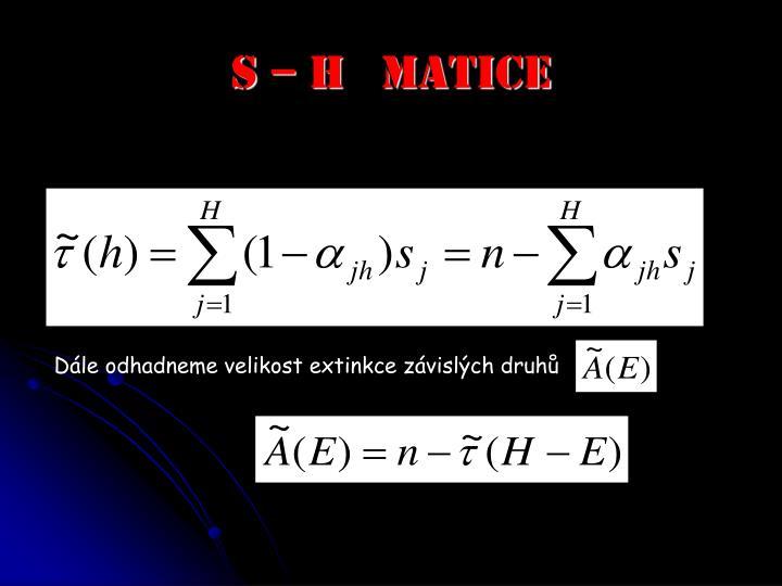 S  H   matice