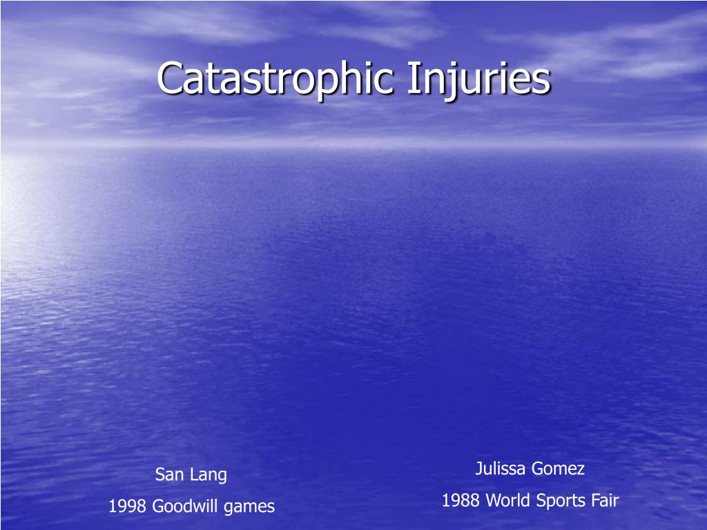 Catastrophic Injuries
