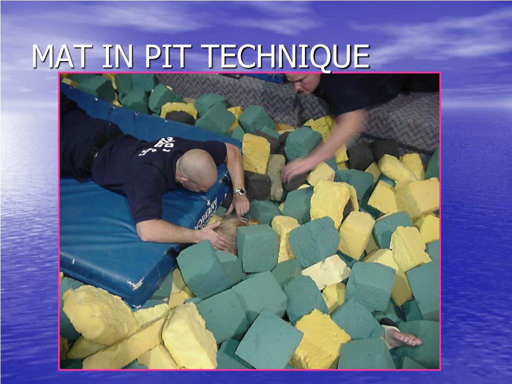MAT IN PIT TECHNIQUE