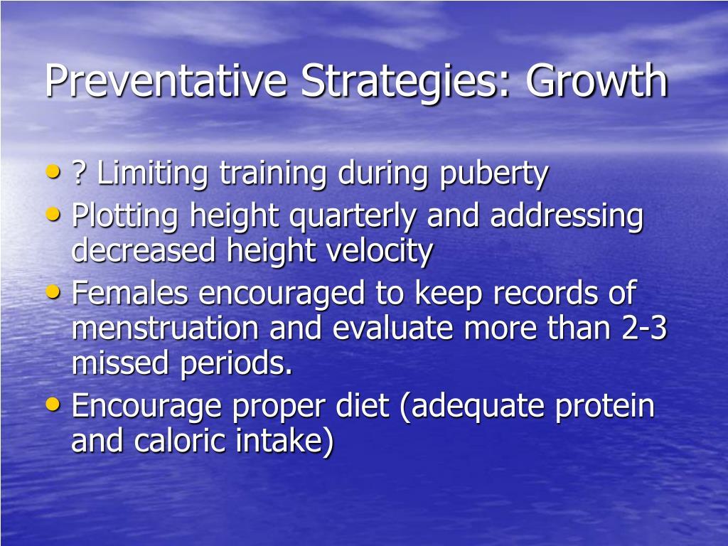 Preventative Strategies: Growth