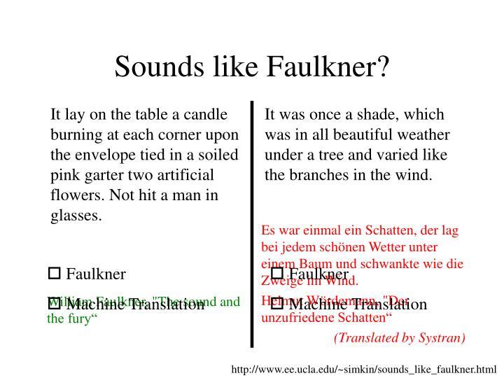 Sounds like Faulkner?