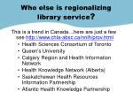 who else is regionalizing library service