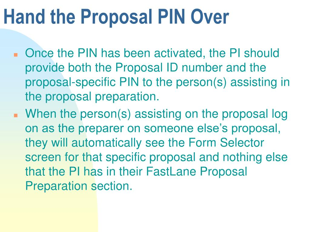 Hand the Proposal PIN Over