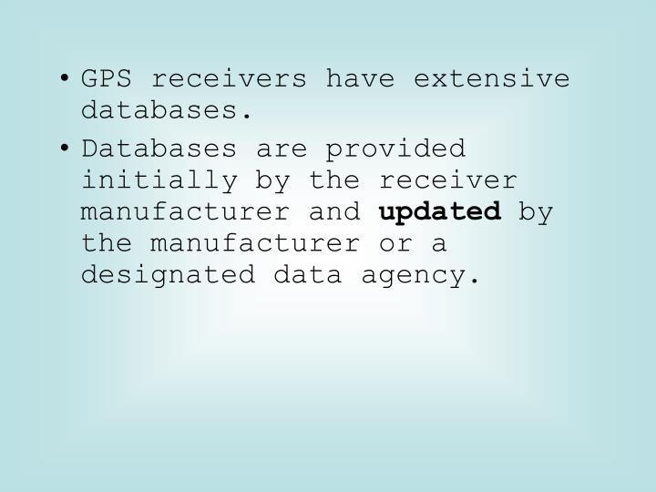 GPS receivers have extensive databases.