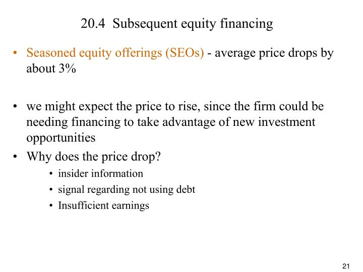 20.4  Subsequent equity financing