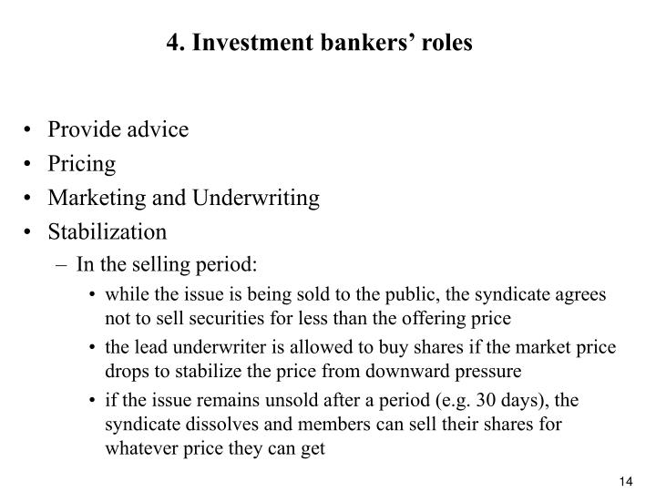 4. Investment bankers' roles