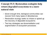 concept 55 5 restoration ecologists help return degraded ecosystems to a more natural state