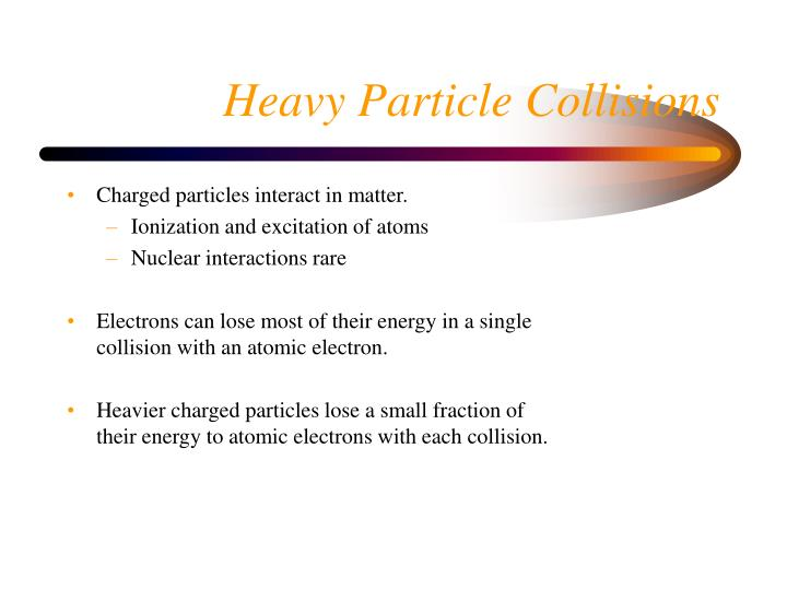Heavy particle collisions