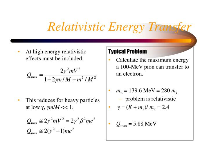 At high energy relativistic effects must be included.