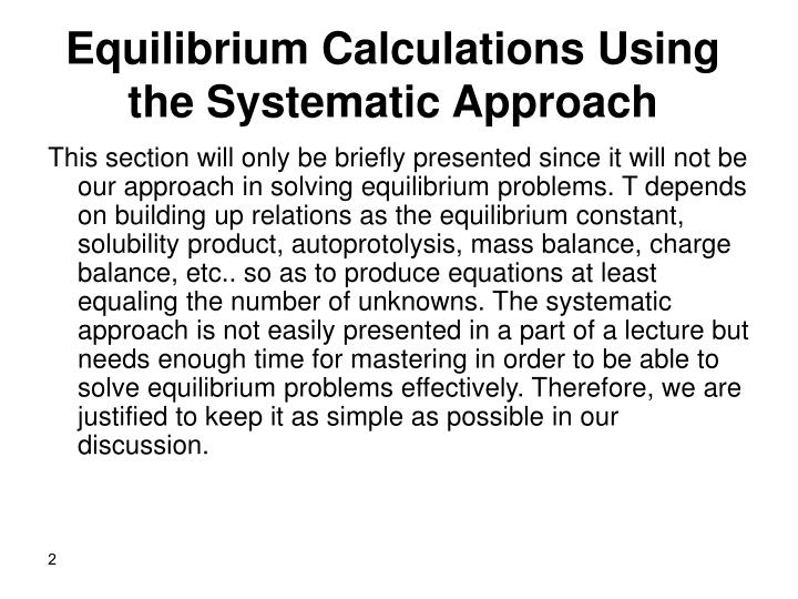 Equilibrium calculations using the systematic approach