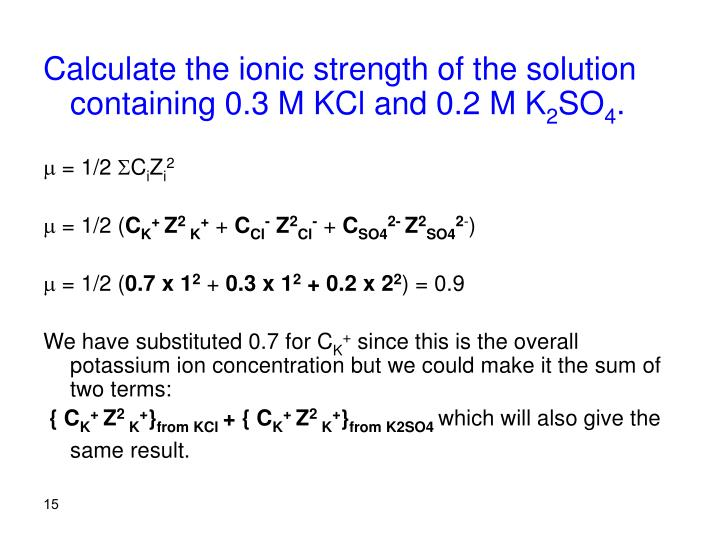 Calculate the ionic strength of the solution containing 0.3 M KCl and 0.2 M K