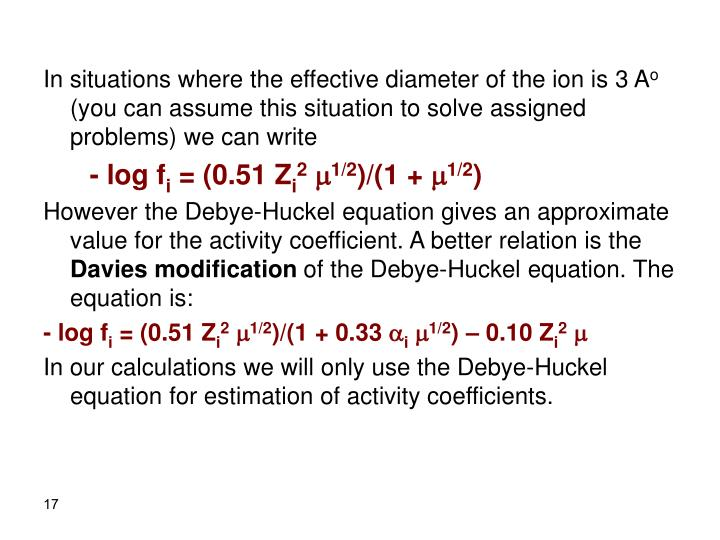In situations where the effective diameter of the ion is 3 A
