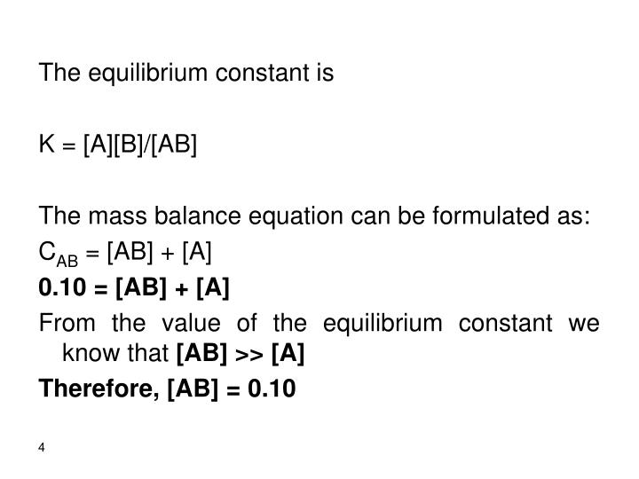 The equilibrium constant is