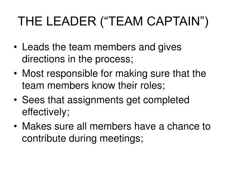 "THE LEADER (""TEAM CAPTAIN"")"