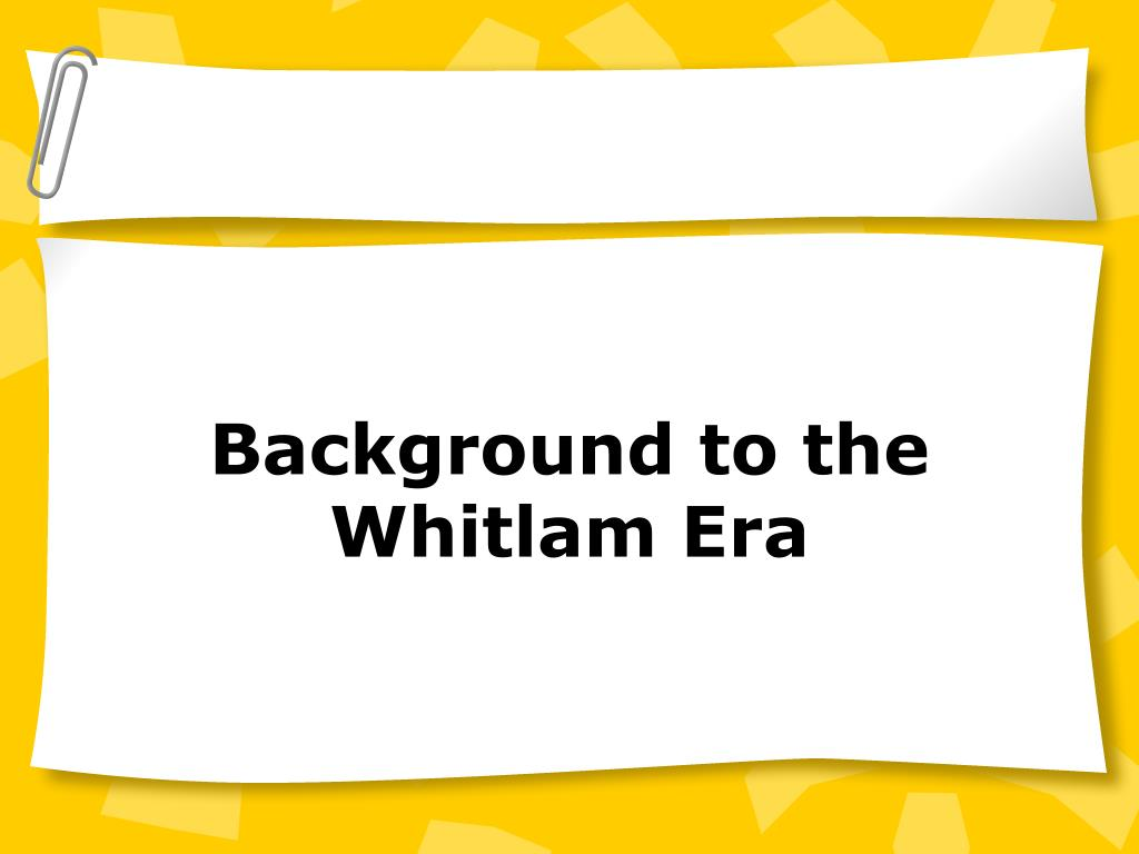 Background to the Whitlam Era