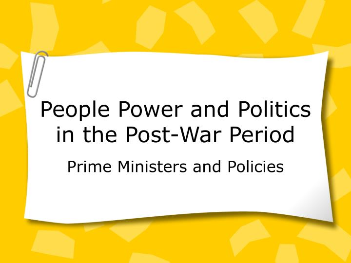 People power and politics in the post war period