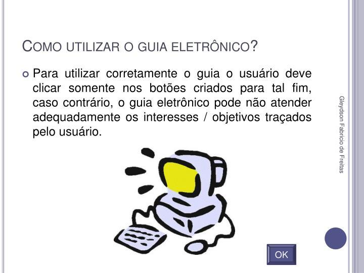 Como utilizar o guia eletrônico?