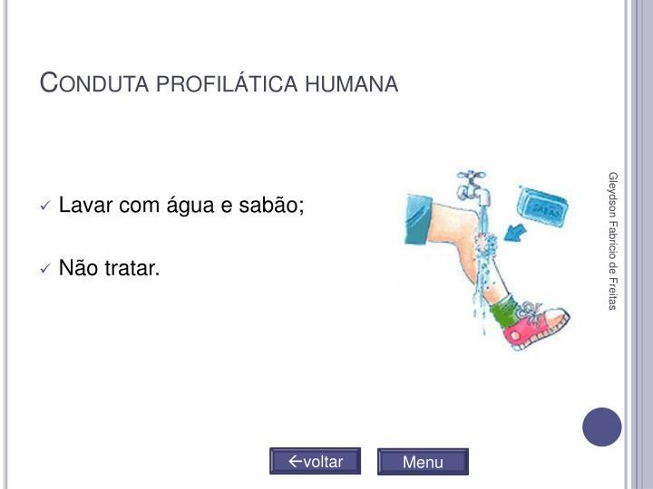 Conduta profilática humana