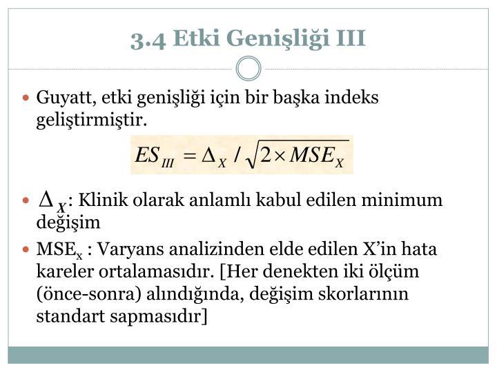 3.4 Etki Genişliği III