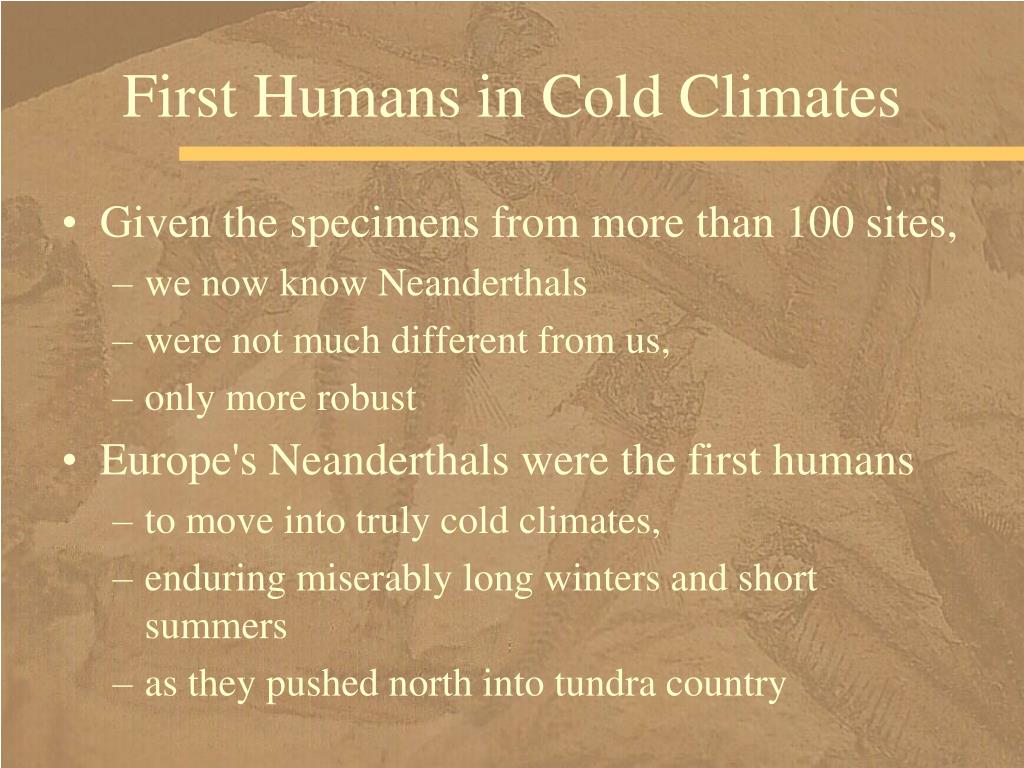 First Humans in Cold Climates