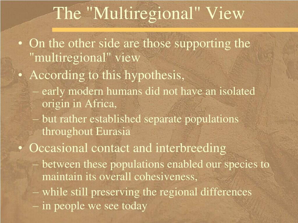"The ""Multiregional"" View"