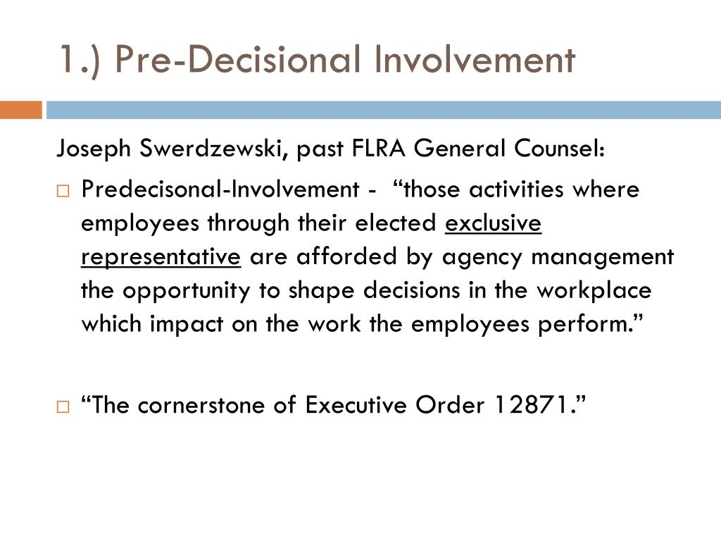 1.) Pre-Decisional Involvement