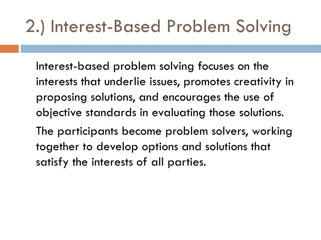 2.) Interest-Based Problem Solving