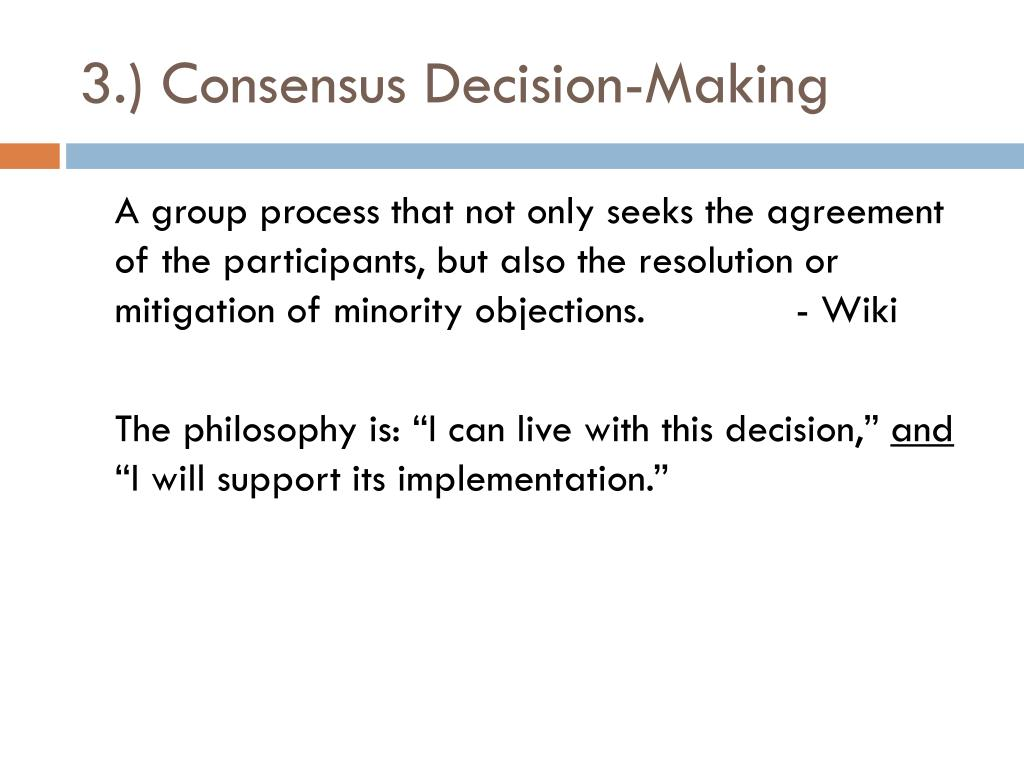 3.) Consensus Decision-Making