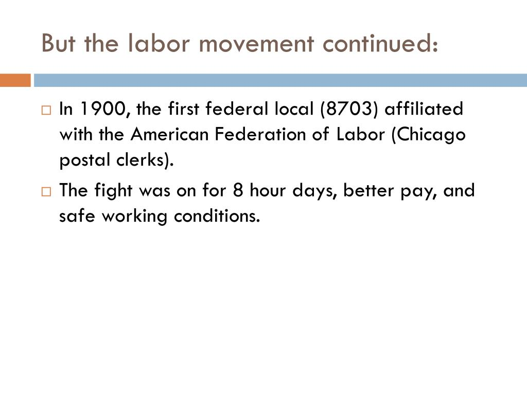 But the labor movement continued: