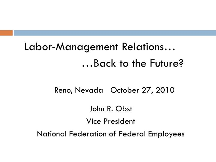 Labor-Management Relations…